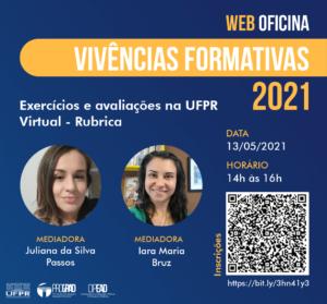 Exercícios e Avaliações na UFPR Virtual - Rubricas. Web Oficina de Vivências Formativas. Link para mais informações sobre o evento